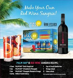 Palm Bay Shiraz Sangria: 2 cans Palm Bay Ruby Grapefruit 1 can Palm Bay Strawberry Pineapple 1 can Palm Bay Pineapple Mandarin Orange  1 bottle Shiraz 1 cup Blueberries 1 sliced Orange 3 sliced limes