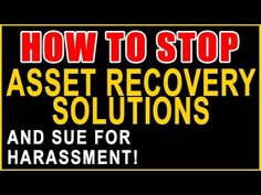 Asset Recovery Solutions Calling You? Sue for Harassment & Recover $1,00...