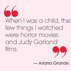 - Ariana Grande