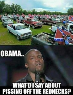 Pissed off rednecks