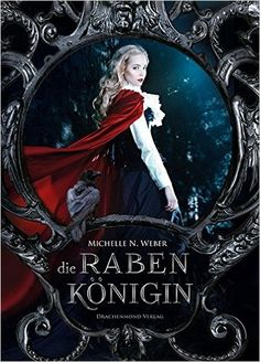 Die Rabenkönigin, by Michelle Natascha Weber; cover by Alexander Kopainski (alexanderkopainski.de)