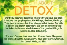 """The medical community doesn't think detoxification is valid because our bodies do it """"naturally."""" Handling more of a workload than ever in humankind's history. Give your body a break by learning exactly WHAT to detox and WHY and WHEN and HOW to do it properly. All that information and more when you click on the image above. Please re-pin to share with your family & friends. <3"""