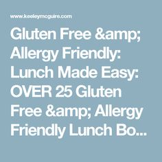 Gluten Free & Allergy Friendly: Lunch Made Easy: OVER 25 Gluten Free & Allergy Friendly Lunch Box Ideas