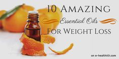 10 Amazing Essential Oils For Weight Loss