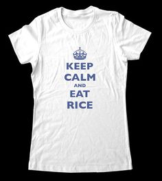 Keep Calm and Eat Rice. This is for @Luvvie A