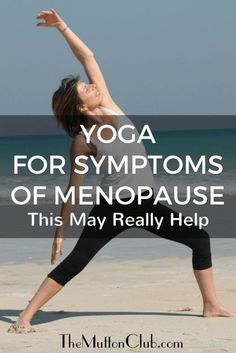Looking for a natural remedy for hot flushes and achy joints? Yoga is probably the answer. Here's why it's great to try yoga for symptoms of menopause.