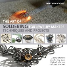 The Art of Soldering for Jewelry Makers: Techniques and Projects by Wing Mun DeVenney