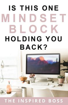 There are so many factors involved in building your business. Te onr that I think has the most impact is actually your mindset! Is this mindset block holding you back?
