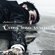 """""""Come una sirena"""" - http://www.lavika.it/2014/06/come-una-sirena-antonio-bruno/"""