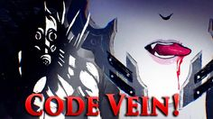 CODE VEIN: Prepare to Dine with Bandai Namco's New Vampire RPG