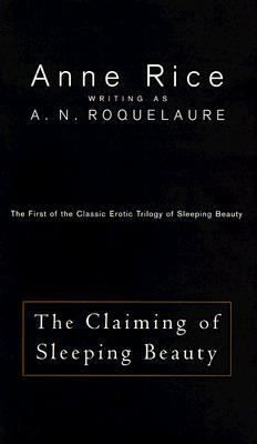 The Claiming of Sleeping Beauty  by A. N. Roquelaure (Ann Rice) #fiftyshades