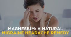 Research points to magnesium as a natural migraine headache remedy. Which supplements and foods are the best to restore normal magnesium levels?