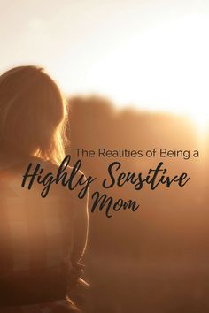 The Realities of Being a Highly Sensitive Mom | ERICA GILLIAM