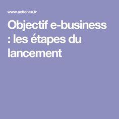 Objectif e-business : les étapes du lancement