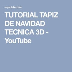 TUTORIAL TAPIZ DE NAVIDAD TECNICA 3D - YouTube