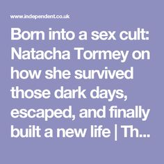 Born into a sex cult: Natacha Tormey on how she survived those dark days, escaped, and finally built a new life The Family International, Arts And Entertainment, New Life, Survival, Articles, Entertaining, Dark, Funny