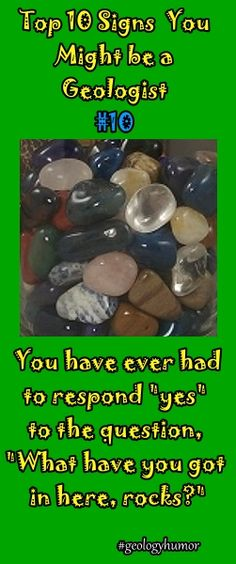 """Top Ten Signs You Might Be A Geologist: #10  You have ever had to respond """"yes"""" to the question, """"What have you got in here, rocks?""""  Join Mini Me Geology for more geology fun on at Dig Into Geology on our website: http://www.minimegeology.com/home/mgeo/smartlist_11/dig_into_geology.html"""