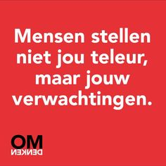 #omdenken Dutch Quotes, Life Words, One Liner, Life Motivation, Note To Self, Beautiful Words, Life Lessons, Feel Good, Favorite Quotes