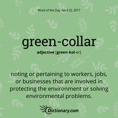Get the Word of the Day - green-collar | Dictionary.com