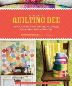 $16.47-$24.95 Baby Sewing with pre-cut fabric packs is all the rage. It allows for endless creativity and makes it a cinch to stitch up lovely quilts without breaking the bank. Little Bits Quilting Bee features 20 projects for small fabric scraps and bundles including jelly rolls, charm squares, layer cakes, and fat quarters. From king-sized quilts to wall hangings, and more, this beautifully il ...