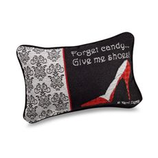 """Forget Candy... give me shoes!"" Decorative Toss Pillow"