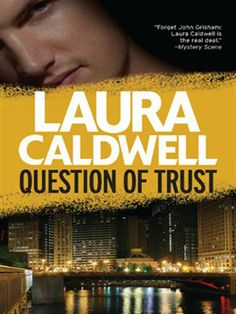 Click here to view eBook details for Question of Trust by Laura Caldwell