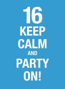 Verjaardagskaarten leeftijd - 16-keep-calm-and-party-n