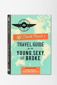 Off Track Planet's Travel Guide for the Young, Sexy, and Broke. Learn where to find amazing street art, why you should try fried bugs, and more!