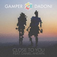GAMPER & DADONI - Close To You (feat. Daniel Ahearn) by GAMPER & DADONI on SoundCloud