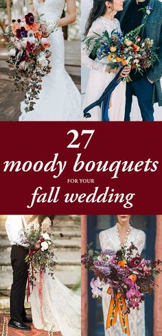 27 Moody Bouquet Ideas for Your Fall Wedding