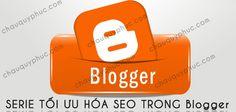 Serie làm thế nào để tối ưu hóa SEO trong Blogger (P2)