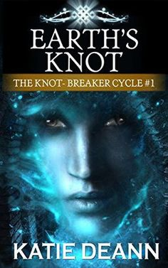 Review of Earth's Knot by Katie Deann BOOK IS FREE TO DOWNLOAD