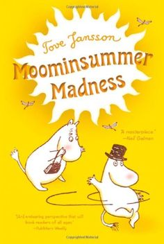 Moominsummer Madness by Tove Jansson http://smile.amazon.com/dp/0312608918/ref=cm_sw_r_pi_dp_Kq8Itb16ZD04A7ZY  Finnish writer