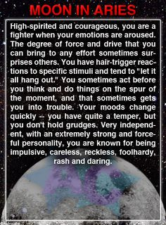 Don't dish out what you can't take when dealing with a moon in Aries.