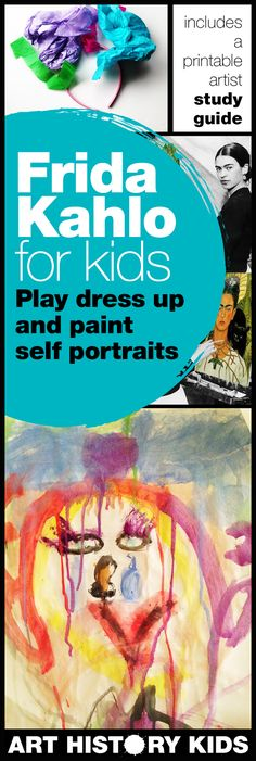 Frida Kahlo for Kids! Explore her creative style, play dress up, and then have kids create their own self portraits. It's an art history lesson for kids disguised as a fun play day!