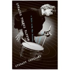Strange Things Happen, the autobiography of the delightfully kooky Stewart Copeland, famous drummer of the Police (and now awesome composer). A great read for any music fan, he has some awesome stories to tell.