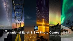♪ The 2013 Earth & Sky Photo Contest Winners. Selected from submissions by photographers in about 45 countries, the winners of 2013 Earth and Sky Photo Contest display the beauties of night sky and its battle with light pollution.