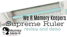 We R Memory Keepers Supreme Ruler Review and Demo