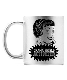 Look what I found on #zulily! Silver 'Drama Shield Activated' Ceramic Mug #zulilyfinds
