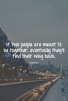 Two people who are meant to be will be