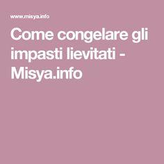Come congelare gli impasti lievitati - Misya.info