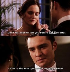 gossip girl - blair - chuck - quote - don't let nyone tell you you're not powerful ...