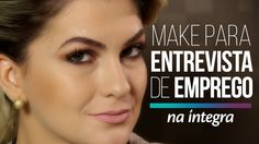 Na íntegra: Maquiagem para entrevista de emprego por Alice Salazar
