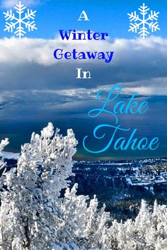 What to do in Lake Tahoe for your next winter getaway!