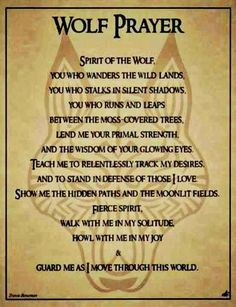 """Wolf Prayer """"walk with me in solitude howl with me in joy"""" kinda want tattoo of that"""