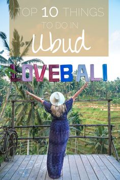 Top 10 Things To Do in Ubud, Bali | The Republic of Rose