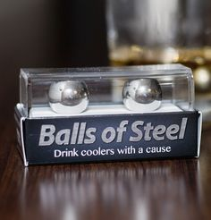 Balls of Steel™ - perfect way to cool a drink without watering it down.