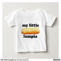 My Little Lumpia Baby T-Shirt Funny Baby Shirts, Lumpia, Consumer Products, Little My, Basic Colors, Dog Design, Party Hats, Funny Cute, Shop Now