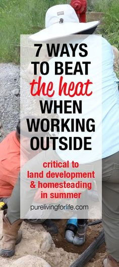 Secrets of every successful homesteader... hacks to work all day in the summer heat, happily!