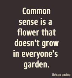 Truth.... Common sense